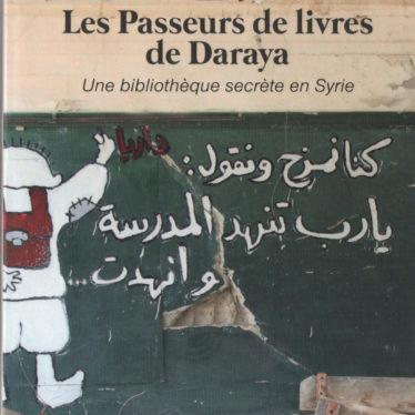 Fiche de lecture. Les passeurs de livres de Daraya. Par Delphine Minoui.