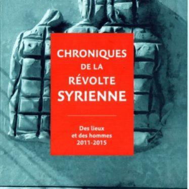 Fiche de lecture – Chroniques de la révolte syrienne – Par le collectif de Mémoire Créative