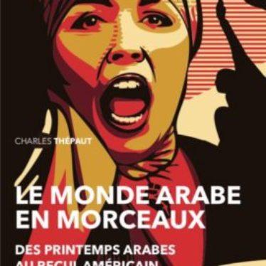 Recension : Le Monde arabe en morceaux de Charles Thépaut